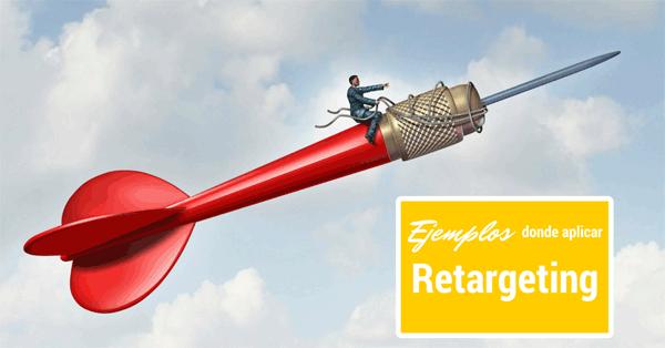 ejemplos para usar retargeting